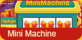 Mini machine